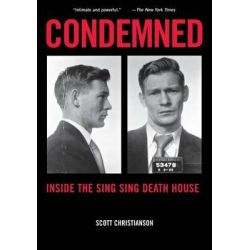 Condemned, Inside the Sing Sing Death House by Scott Christianson, 9780814716168.