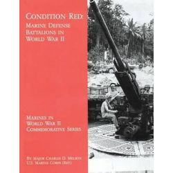 Condition Red, Marine Defense Battalions in World War II by Usmc (Ret ) Major Charles D Melson, 9781494464271.