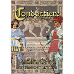 Condottiere: The Dogs of War, Renaissance Mercenary Warfare Rules & Campaigns by Frank Chadwick, 9781901543216.