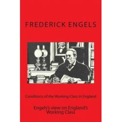 Conditions of the Working Class in England, Engels's View on England by Frederick Engels, 9781508611646.