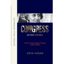 Congress After Indira, Policy, Power, Political Change (1984-2009) (OIP) by Zoya Hasan, 9780199453351.