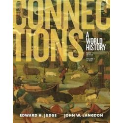 Connections, A World History, Volume 1, Plus New Myhistorylab for World History by Professor Edward H Judge, 9780134167565.