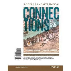 Connections, A World History, Volume 2, Books a la Carte Edition Plus Revel -- Access Card Package by Professor Edward H Judge, 9780134138497.