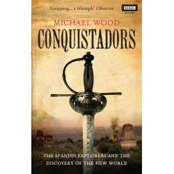 Conquistadors by Michael Wood, 9781846079726.