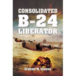 Consolidated B-24 Liberator by Graham Simons, 9781848846449.