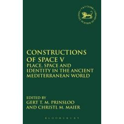 Constructions of Space V, Place, Space and Identity in the Ancient Mediterranean World by Christl M. Maier, 9780567255631.