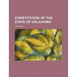 Constitution of the State of Oklahoma by Oklahoma, 9781231191361.