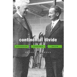 Continental Divide, Heidegger, Cassirer, Davos by Peter E. Gordon, 9780674064171.