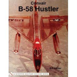 Convair B-58 Hustler, Schiffer Military History Book by Bill Holder, 9780764314681.
