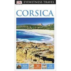 Corsica, DK Eyewitness Travel Guides by DK Publishing, 9781465440600.