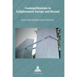 Cosmopolitanisms in Enlightenment Europe and Beyond, Europe Plurielle/Multiple Europes by Monica Garcia-Salmones, 9782875740656.