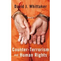 Counter-Terrorism and Human Rights by David J. Whittaker, 9781405899802.