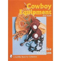 Cowboy Equipment, Schiffer Military History by Joice I. Overton, 9780764304057.