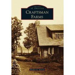 Craftsman Farms, Images of America (Arcadia Publishing) by Heather E Stivison, 9781467122054.