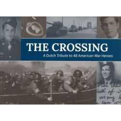 Crossing, Operation Market Garden & the Heroes of the U.S. 82nd Airborne Division by Ad Heiningen, 9781771611411.