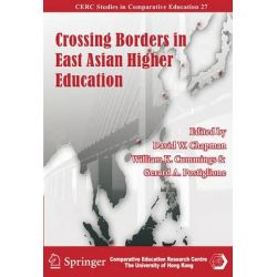 Crossing Borders in East Asian Higher Education, CERC Studies in Comparative Education by David W. Chapman, 9789628093984.