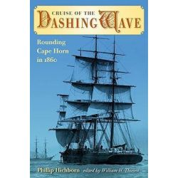 Cruise of the Dashing Wave, Rounding Cape Horn in 1860 by Philip Hichborn, 9780813034379.