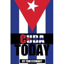 Cuba Today by Tom Stewart, 9781517248628.