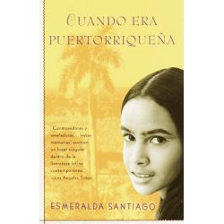 Cuando Era Puertorriquena : When I Was Puerto Rican, When I Was Puerto Rican by Esmeralda Santiago, 9780679756774.