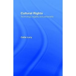 Cultural Rights, Technology, Legality and Personality by Celia Lury, 9780415031554.