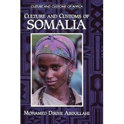 Culture and Customs of Somalia Culture and Customs of Somalia, Culture and Customs of Africa by Mohammed Diriye Abdullahi, 9780313313332.