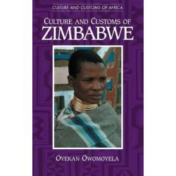Culture and Customs of Zimbabwe, Culture and Customs of Africa by Oyekan Owomoyela, 9780313315831.