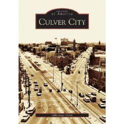 Culver City, Images of America (Arcadia Publishing) by Julie Lugo Cerra, 9780738528939.