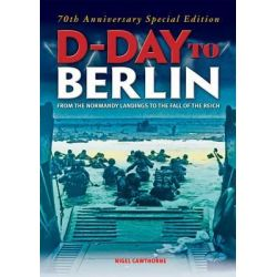 D-Day to Berlin, From the Normandy Landings to the Fall of the Reich by Karen Farrington, 9781784040529.