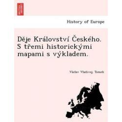 D Je Kr Lovstv Esk Ho. S T EMI Historick Mi Mapami S V Kladem. by Va Clav Vladivoj Tomek, 9781249019107.