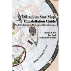 Dakota/Lakota Star Map Constellation Guidebook, An Introduction to D(l)Akota Star Knowledge by Annette Sharon Lee, 9780692232545.
