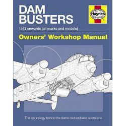 Dam Busters Manual, A Guide to the Weapons Technology Used Against the Dams and Special Targets of Nazi-occupied Europe by Iain Murray, 9780857330154.