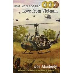 Dear Mom and Dad, Love from Vietnam by Joseph E Abodeely, 9780991528608.