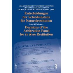 Decisions of the Arbitration Panel for in Rem Restitution, Volume 4 by Josef Aicher, 9781849461719.