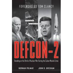Defcon-2, Standing on the Brink of Nuclear War During the Cuban Missile Crisis by Norman Polmar, 9781620456491.