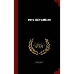 Deep Hole Drilling by Anonymous, 9781298619945.