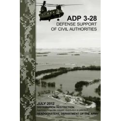 Defense Support of Civil Authorities (Adp 3-28) by Department Of the Army, 9781480124998.