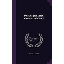 Delta SIGMA Delta-Desmos, Volume 2 by Delta Sigma Delta, 9781342721136.