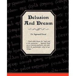 Delusion and Dream by Sigmund Freud, 9781438503684.