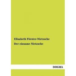 Der Einsame Nietzsche by Elisabeth F Rster-Nietzsche, 9783955070410.
