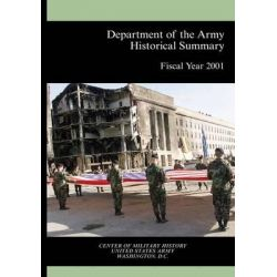 Department of the Army Historical Summary Fiscal Year 2001 by Canter of Military History United States, 9781505470956.