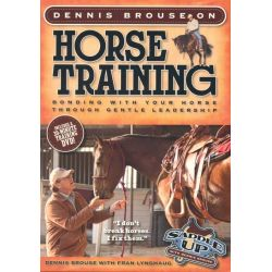Dennis Brouse on Horse Training, Bonding with Your Horse Through Gentle Leadership by Dennis Brouse, 9780760340608.