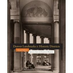 Denver Landmarks and Historic Districts, Timberline Books by Professor of History and Director of Public History Preservation and Colorado Studies Thomas J Noel, 9781607324218.
