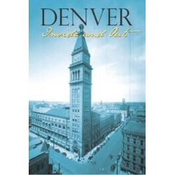Denver Inside & Out, Colorado History (Paperback) by Jeanne Abrams, 9780942576559.