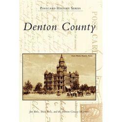 Denton County, Postcard History by Jim Bolz, 9780738584522.