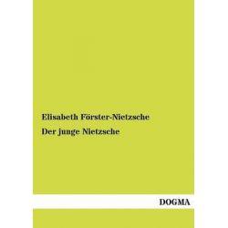 Der Junge Nietzsche by Elisabeth F Rster-Nietzsche, 9783955070403.
