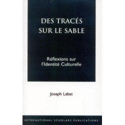 Des Traces Sur le Sable : Reflexions Sur L'identite Culturelle, Reflexions Sur L'identite Culturelle by Joseph Labat, 9781573092470.