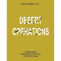 Desert Operations (FM 90-3 / Fmfm 7-27) by Department Of the Army, 9781481021081.