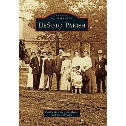 DeSoto Parish, Images of America (Arcadia Publishing) by Emilia Gay Griffin Means, 9780738587233.