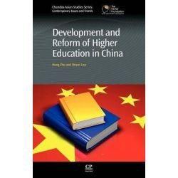 Development and Reform of Higher Education in China, Chandos Asian Studies by Hong Zhu, 9780857091604.