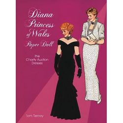Diana Princess of Wales Paper Doll, The Charity Auction Dresses by Tom Tierney, 9780486400150.
